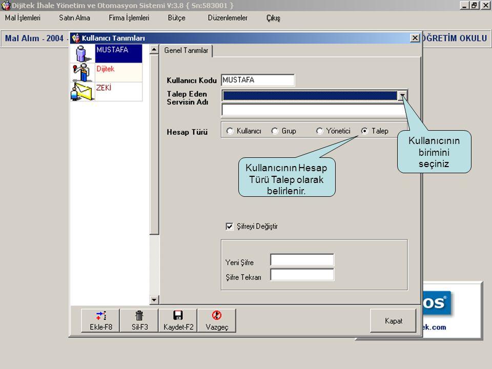 Kullanıcının birimini seçiniz Kullanıcının Hesap Türü Talep olarak belirlenir.