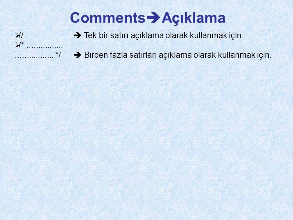 Comments  Açıklama  //  Tek bir satırı açıklama olarak kullanmak için.