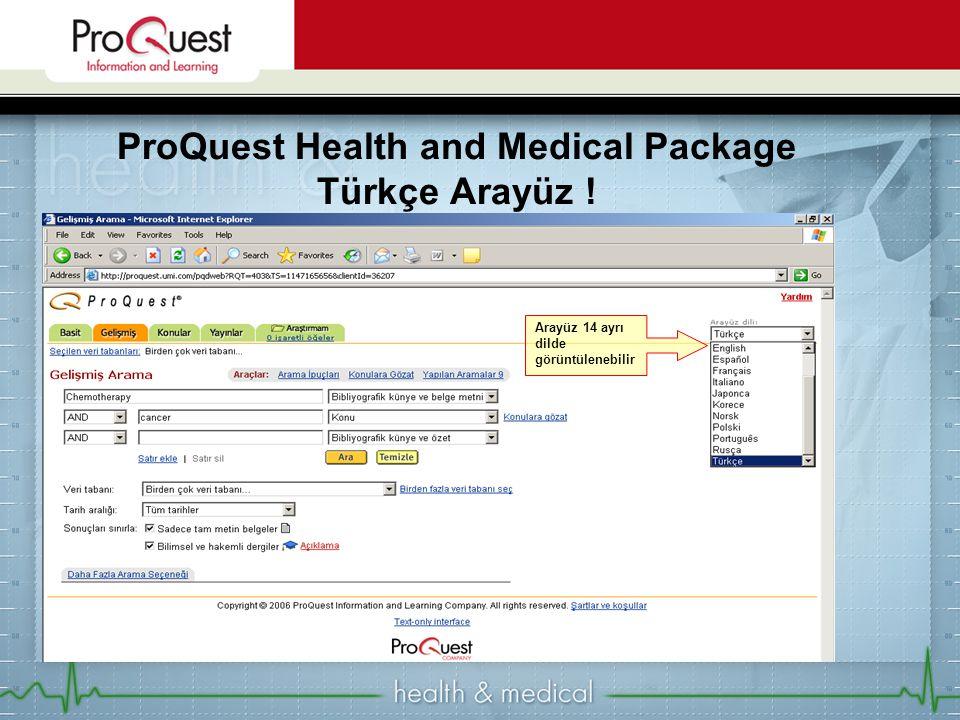 ProQuest Health and Medical Package Türkçe Arayüz ! Arayüz 14 ayrı dilde görüntülenebilir