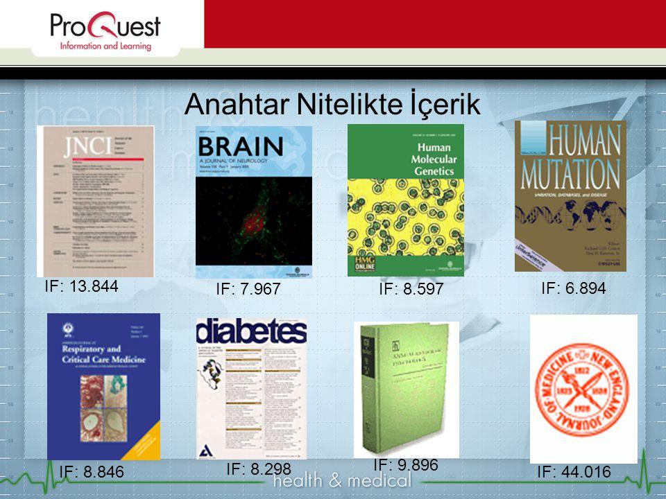 •50+ NATURE dergisi •ProQuest Health and Medical Package'a eklenen Nature dergilerinin impakt faktörlerinin ortalaması 9'dur IF: 32.182IF: 33.954IF: 26.494 YENİ !
