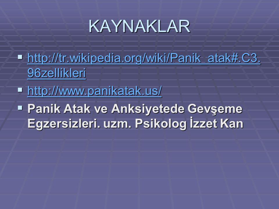 KAYNAKLAR  http://tr.wikipedia.org/wiki/Panik_atak#.C3.