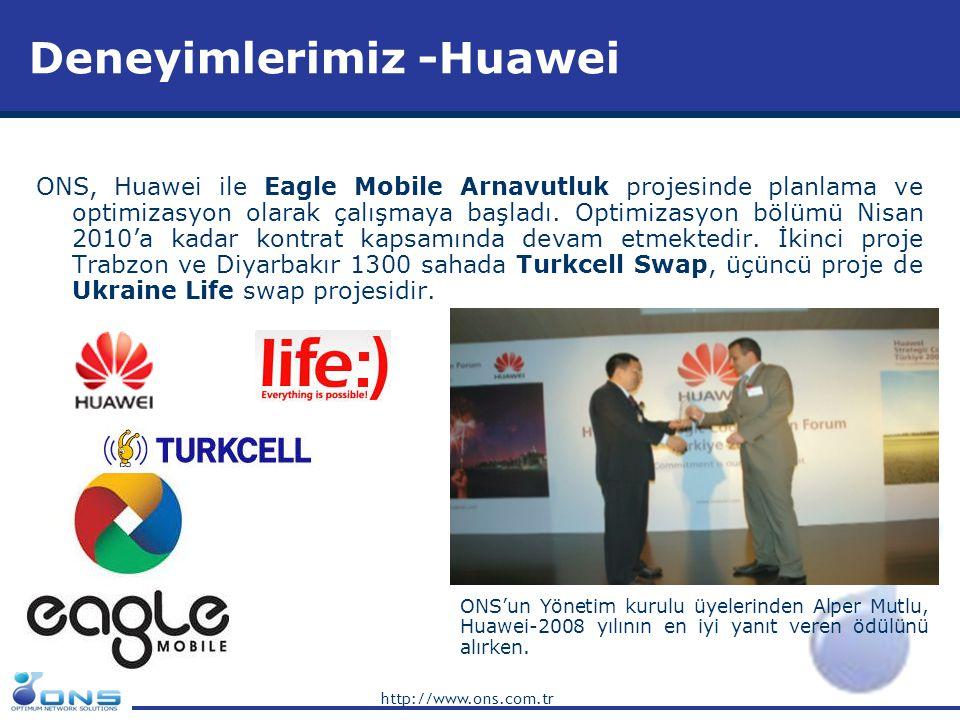 http://www.ons.com.tr Deneyimlerimiz -Huawei ONS, Huawei ile Eagle Mobile Arnavutluk projesinde planlama ve optimizasyon olarak çalışmaya başladı. Opt