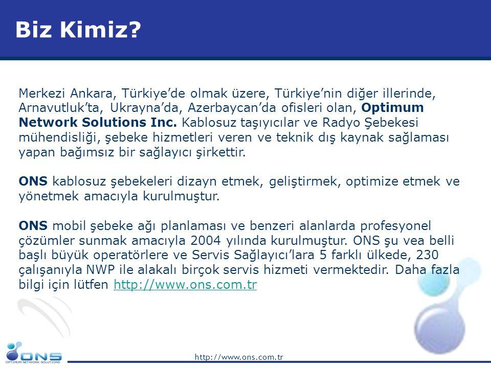 http://www.ons.com.tr Misyonumuz & Vizyonumuz Vizyonumuz ONS'un vizyonu dünya genelinde GSM operatörleri- nin elzem ve yeri doldurulamaz olup, doğru zaman- da ve en iyi şekilde ve faydalı çözümler sunmaktır.