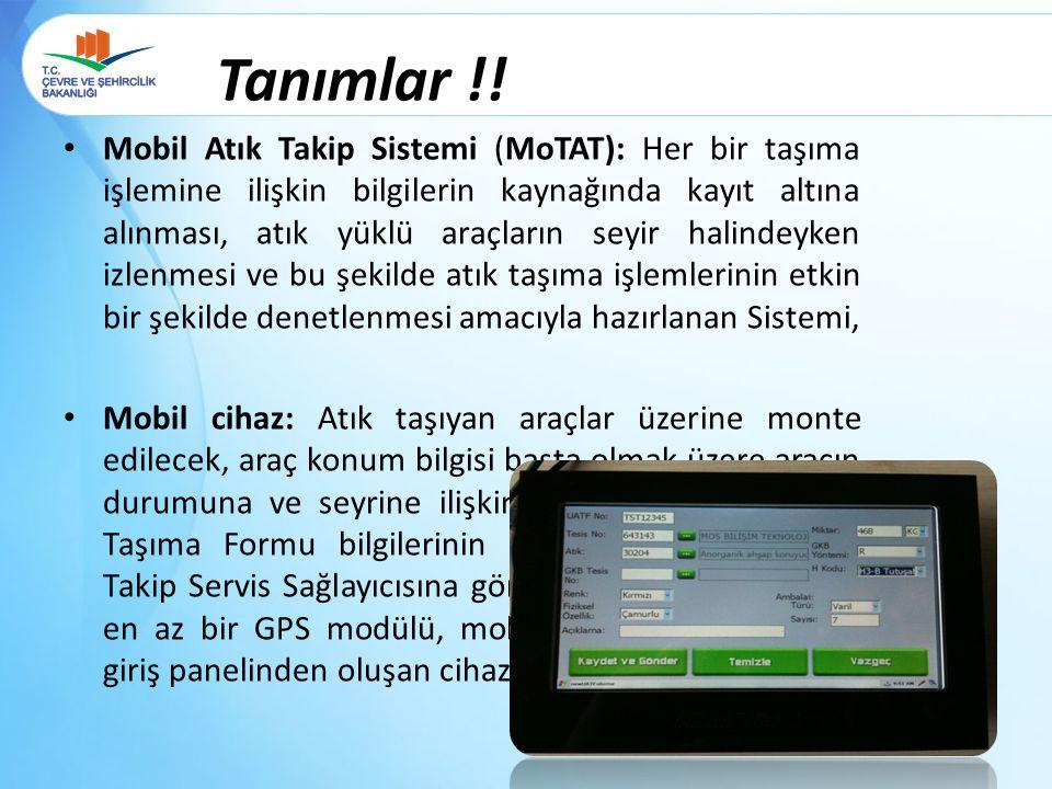 • Mobil Atık Takip Sistemi (MoTAT): Her bir taşıma işlemine ilişkin bilgilerin kaynağında kayıt altına alınması, atık yüklü araçların seyir halindeyke
