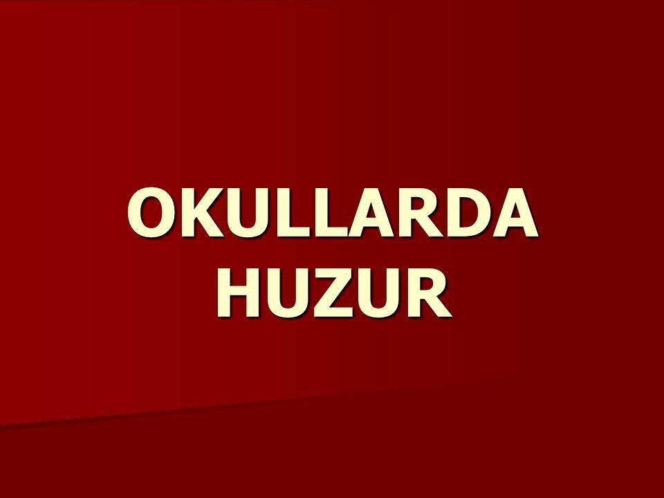 OKULLARDA HUZUR