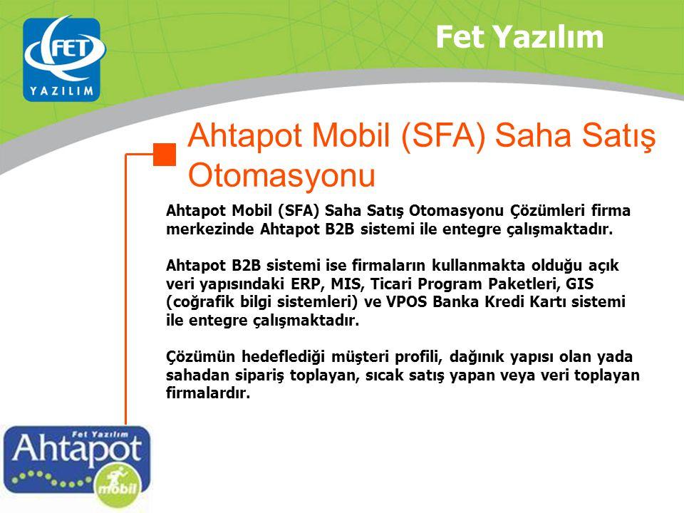 Fet Yazılım Ahtapot Mobil (SFA) Saha Satış Otomasyonu Çözümleri firma merkezinde Ahtapot B2B sistemi ile entegre çalışmaktadır.