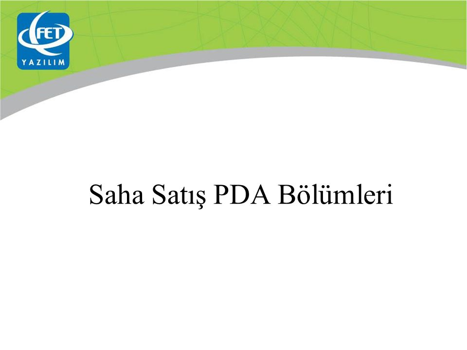 Saha Satış PDA Bölümleri
