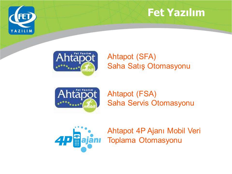 Fet Yazılım Ahtapot (SFA) Saha Satış Otomasyonu Ahtapot (FSA) Saha Servis Otomasyonu Ahtapot 4P Ajanı Mobil Veri Toplama Otomasyonu