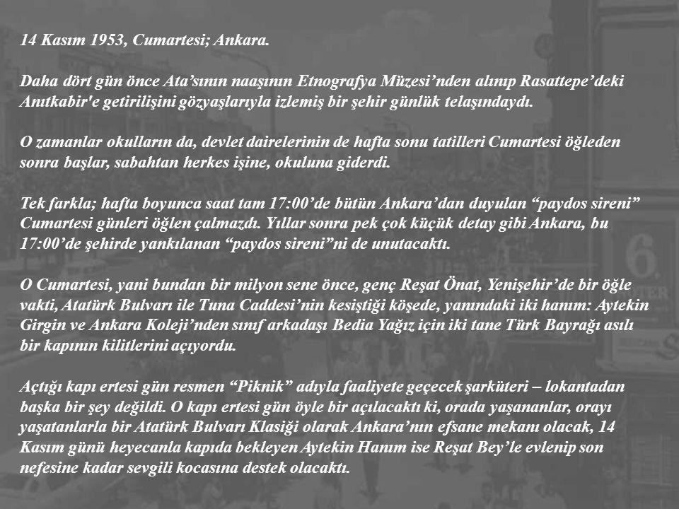 14 Kasım 1953, Cumartesi; Ankara.