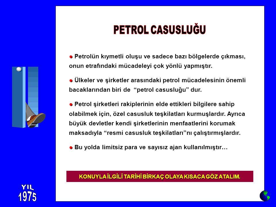 ● ● Petrolün kıymetli oluşu ve sadece bazı bölgelerde çıkması, onun etrafındaki mücadeleyi çok yönlü yapmıştır. ● ● Ülkeler ve şirketler arasındaki pe