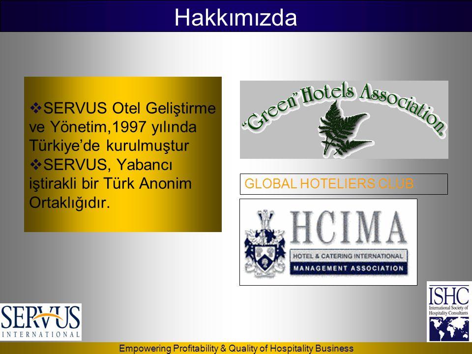  SERVUS Otel Geliştirme ve Yönetim,1997 yılında Türkiye'de kurulmuştur  SERVUS, Yabancı iştirakli bir Türk Anonim Ortaklığıdır. GLOBAL HOTELIERS CLU