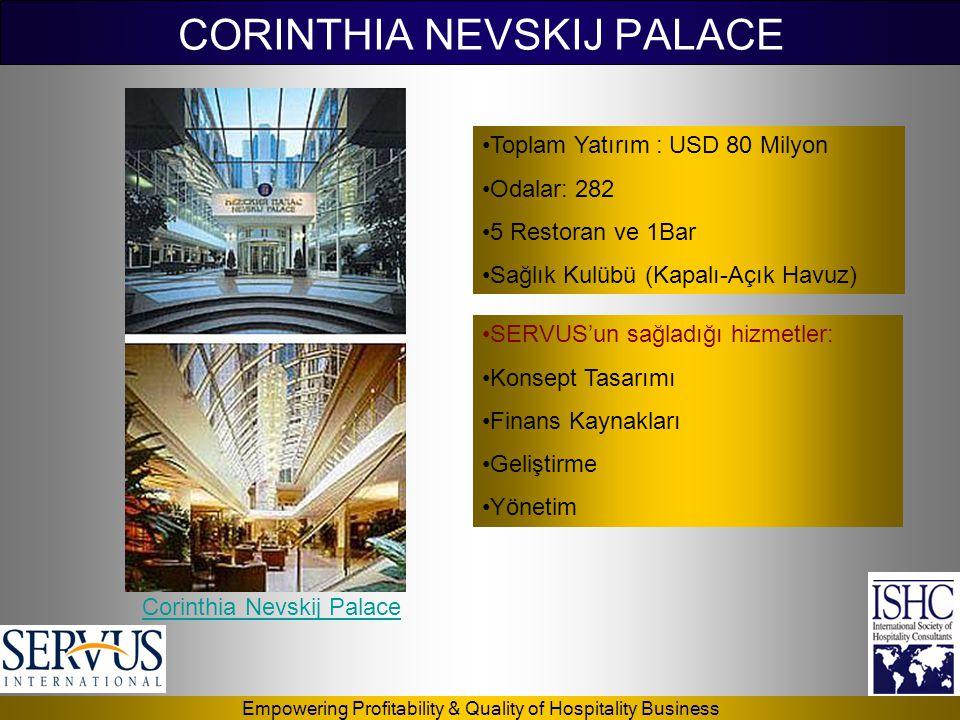 Empowering Profitability & Quality of Hospitality Business CORINTHIA NEVSKIJ PALACE •Toplam Yatırım : USD 80 Milyon •Odalar: 282 •5 Restoran ve 1Bar •