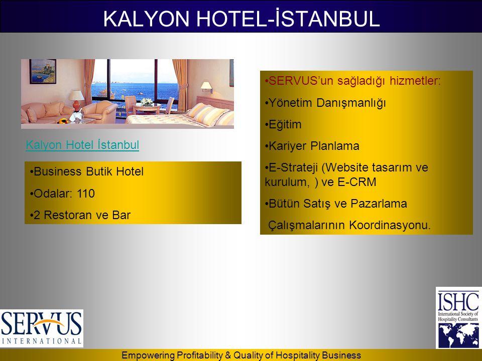 Empowering Profitability & Quality of Hospitality Business KALYON HOTEL-İSTANBUL Kalyon Hotel İstanbul •SERVUS'un sağladığı hizmetler: •Yönetim Danışm