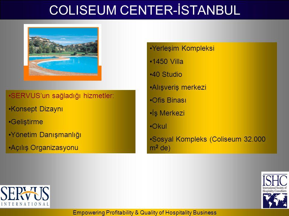 Empowering Profitability & Quality of Hospitality Business COLISEUM CENTER-İSTANBUL •Yerleşim Kompleksi •1450 Villa •40 Studio •Alışveriş merkezi •Ofi