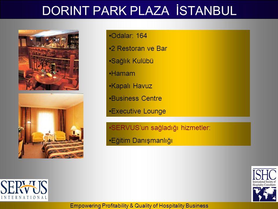 Empowering Profitability & Quality of Hospitality Business DORINT PARK PLAZA İSTANBUL •Odalar: 164 •2 Restoran ve Bar •Sağlık Kulübü •Hamam •Kapalı Ha