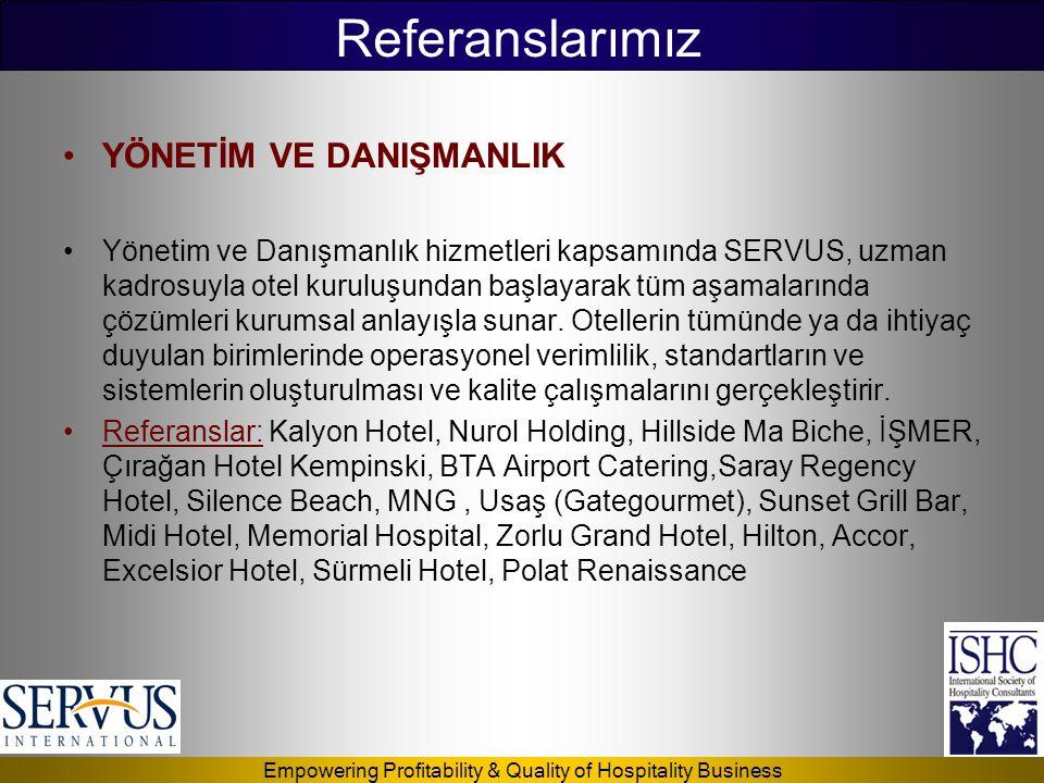 Empowering Profitability & Quality of Hospitality Business •YÖNETİM VE DANIŞMANLIK •Yönetim ve Danışmanlık hizmetleri kapsamında SERVUS, uzman kadrosu