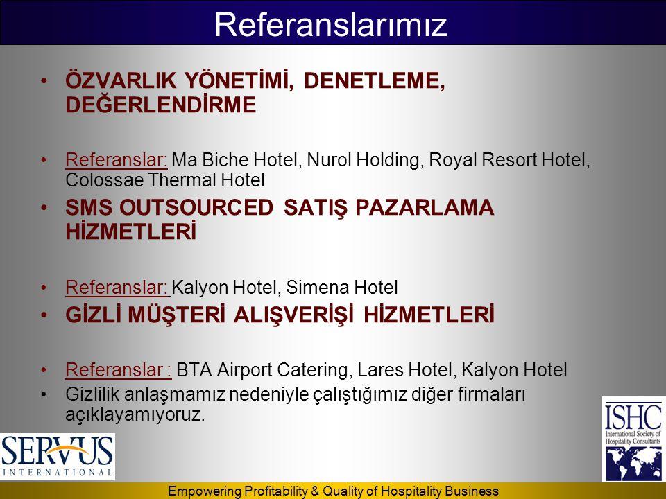 Empowering Profitability & Quality of Hospitality Business •ÖZVARLIK YÖNETİMİ, DENETLEME, DEĞERLENDİRME •Referanslar: Ma Biche Hotel, Nurol Holding, R