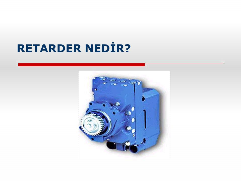Retarder  Retarder ağır vasıtaları güvenli ve etkin bir şekilde yavaşlatan yüksek verimli hidrolik sistem çalışan, sürtünmesiz, aşınmasız bir fren sistemidir.