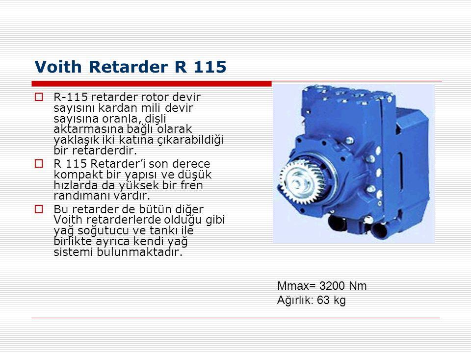 Voith Retarder R 115  R-115 retarder rotor devir sayısını kardan mili devir sayısına oranla, dişli aktarmasına bağlı olarak yaklaşık iki katına çıkar
