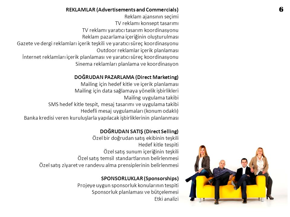 REKLAMLAR (Advertisements and Commercials) Reklam ajansının seçimi TV reklamı konsept tasarımı TV reklamı yaratıcı tasarım koordinasyonu Reklam pazarl