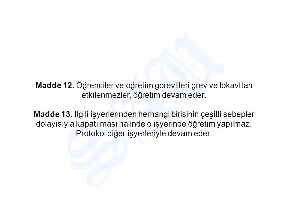 Madde 11. a) Öğrenciler fabrikalardaki çalışma sürelerince danışma kurulu tarafından tespit edilen ücreti alırlar. (Minimum asgari ücret) b)Öğrenciler