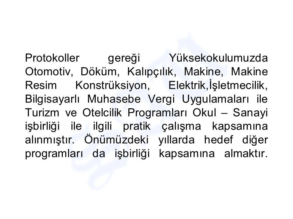 AMAÇ Üniversitemiz – Sanayi işbirliği çerçevesinde Koç Holding – Ford Otosan – Otokar – Otoyol – Türk Demir Döküm A.Ş.