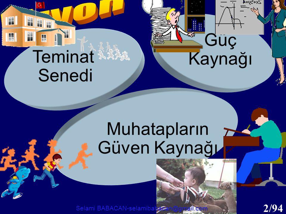 33/94 Değerlerimiz •Anayasamızda ifadesini bulan Atatürk ilke ve inkılaplarına aykırı iş yapmayız.