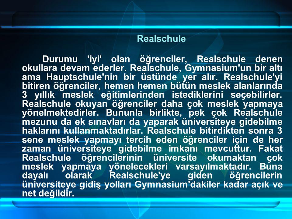Realschule Durumu iyi olan öğrenciler, Realschule denen okullara devam ederler.