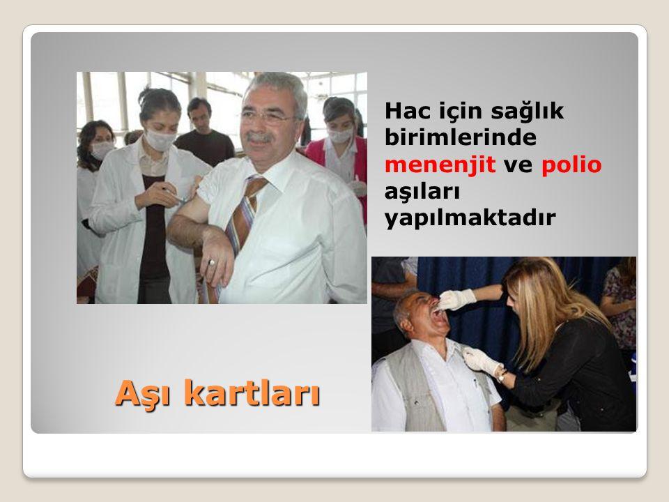 Aşı kartları Hac için sağlık birimlerinde menenjit ve polio aşıları yapılmaktadır