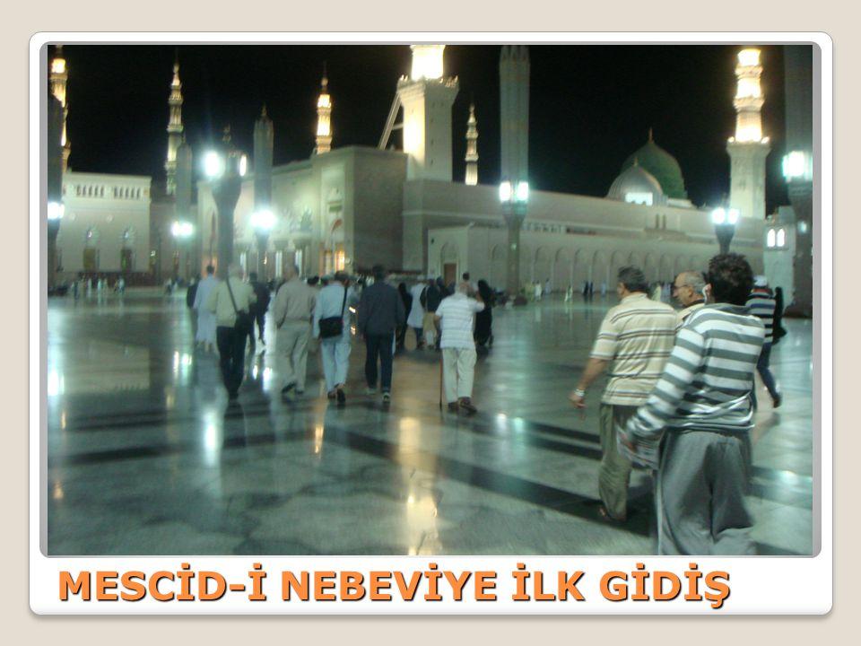 MESCİD-İ NEBEVİYE İLK GİDİŞ