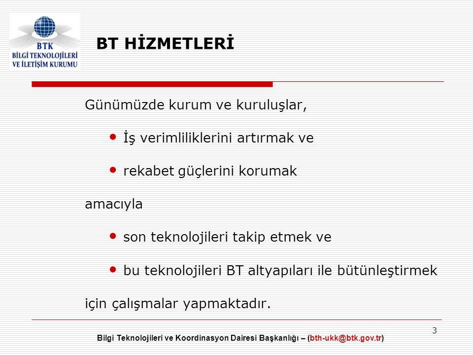 Bilgi Teknolojileri ve Koordinasyon Dairesi Başkanlığı – (bth-ukk@btk.gov.tr) 3 Günümüzde kurum ve kuruluşlar,  İş verimliliklerini artırmak ve  rek