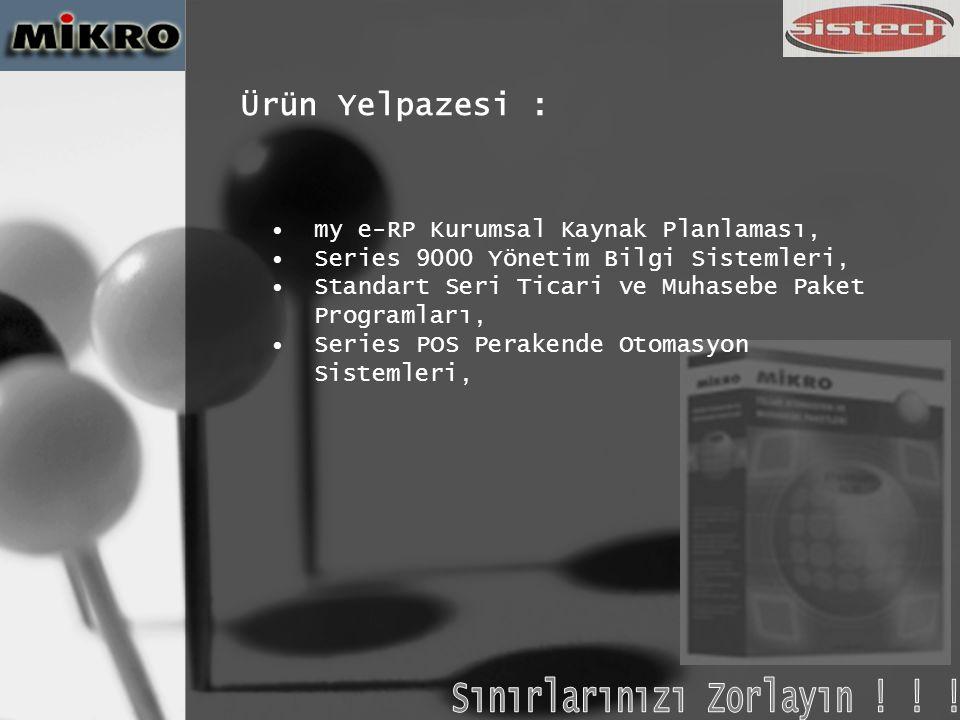 Standart Seri Programları : • MİKROTOP • MİKRONOM • HALLEY • MİKBÜRO • MİKROPER • MİKROGEN