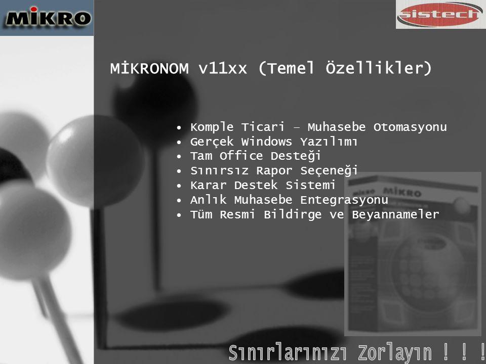 MİKRONOM v11xx (ÜSTÜNLÜKLER) Kullanıcı hem menüde, hem de bilgi girişi yaparken doğru verileri girmesi için program tarafından sürekli yönlendirilir.