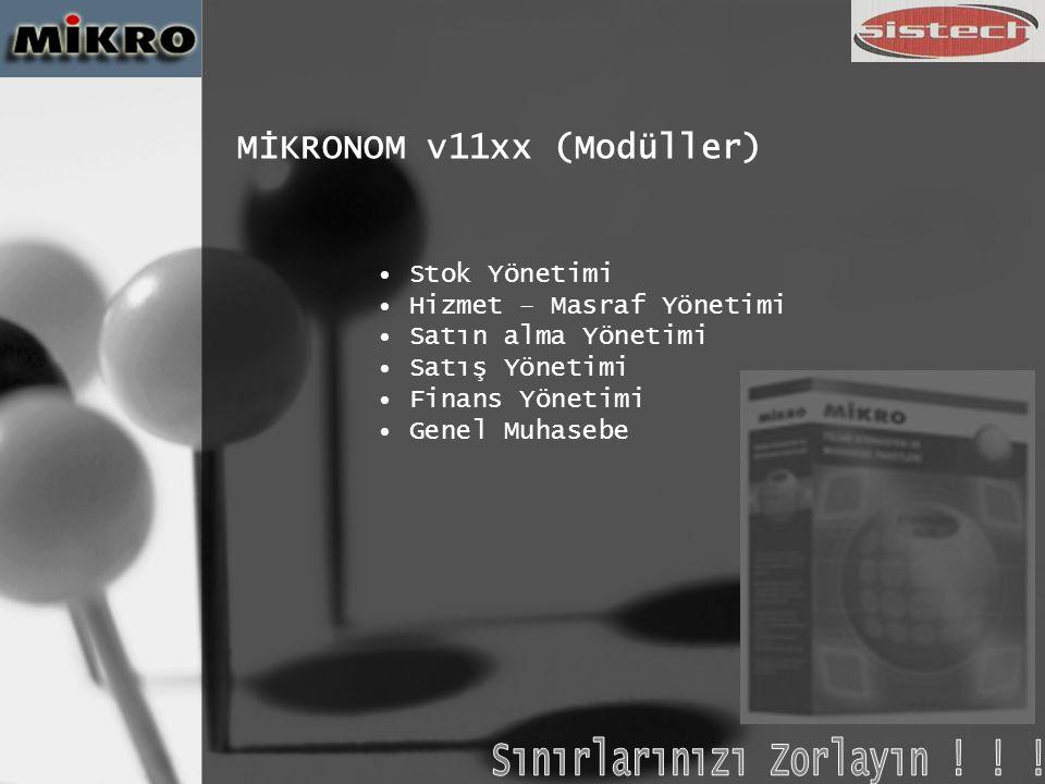 MİKRONOM v11xx (ÜSTÜNLÜKLER) Her evrak kayıt anında muhasebeleştirilir.