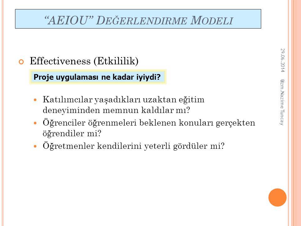 """9 """"AEIOU"""" D EĞERLENDIRME M ODELI Effectiveness (Etkililik)  Katılımcılar yaşadıkları uzaktan eğitim deneyiminden memnun kaldılar mı?  Öğrenciler öğr"""
