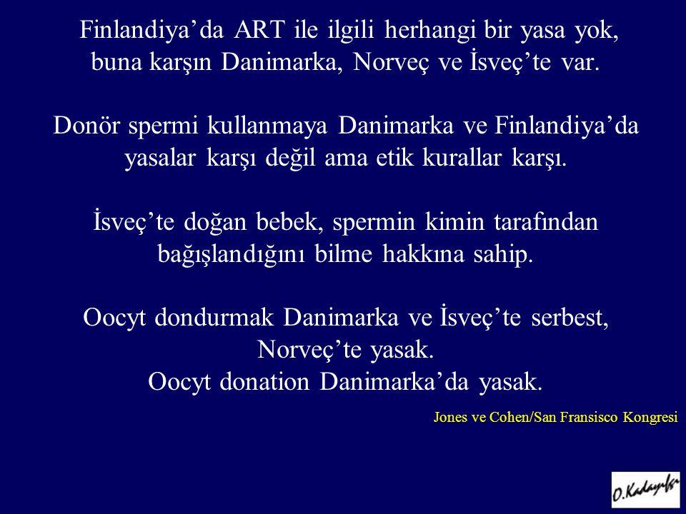 Finlandiya'da ART ile ilgili herhangi bir yasa yok, buna karşın Danimarka, Norveç ve İsveç'te var. Donör spermi kullanmaya Danimarka ve Finlandiya'da