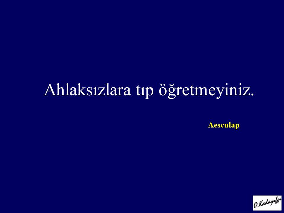 Aesculap Ahlaksızlara tıp öğretmeyiniz. GATA Kadın Hastalıkları ve Doğum A.D. 2002-2003 Eğitim Toplantısı 08 Kasım 2002 / ANKARA