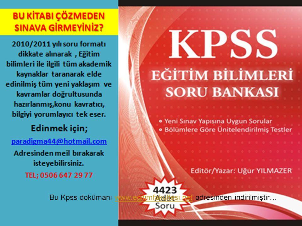 Uğur YILMAZER 45 Bu Kpss dokümanı www.egitimfakultesi.net adresinden indirilmiştir…www.egitimfakultesi.net