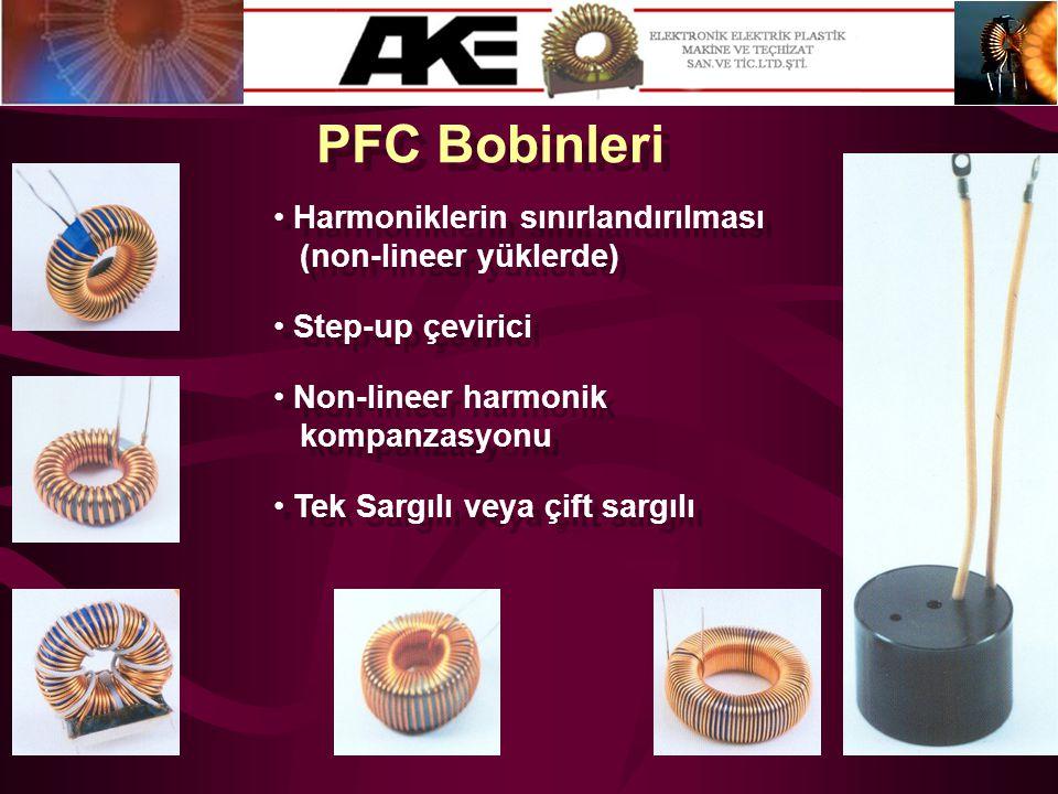 PFC Bobinleri • Harmoniklerin sınırlandırılması (non-lineer yüklerde) • Harmoniklerin sınırlandırılması (non-lineer yüklerde) • Step-up çevirici • Non