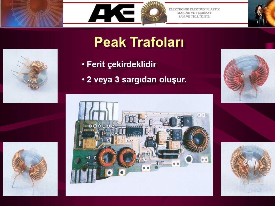 Peak Trafoları • 2 veya 3 sargıdan oluşur. • Ferit çekirdeklidir