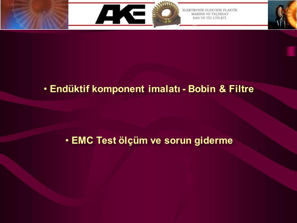 • Endüktif komponent imalatı - Bobin & Filtre • EMC Test ölçüm ve sorun giderme