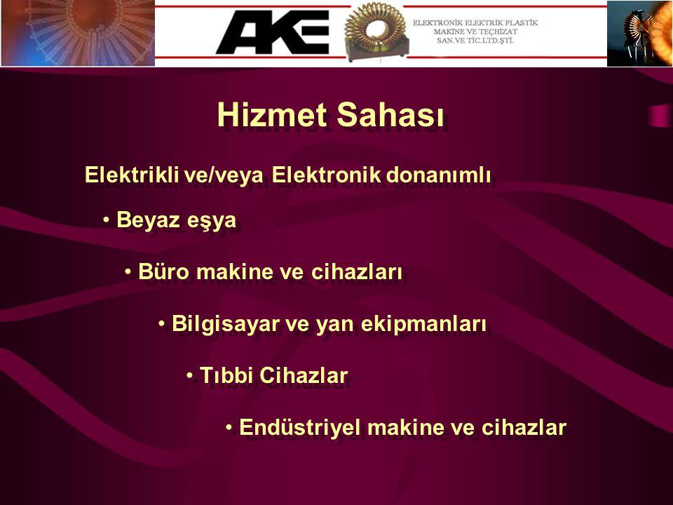 Hizmet Sahası Elektrikli ve/veya Elektronik donanımlı • Bilgisayar ve yan ekipmanları • Beyaz eşya • Büro makine ve cihazları • Tıbbi Cihazlar • Endüs