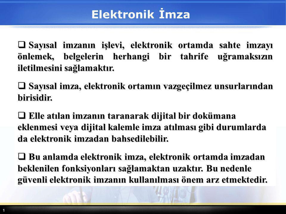 1 1- Basit Elektronik İmza: Basit elektronik imza bize sadece verinin bütünlüğünün korunduğunu göstermektedir.