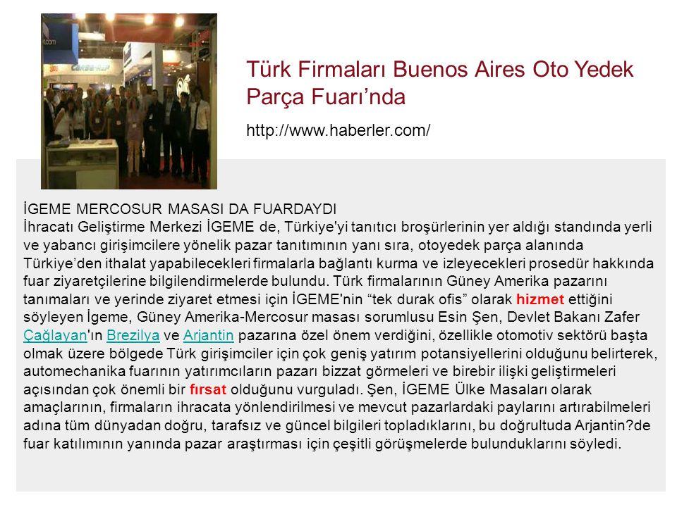 İGEME MERCOSUR MASASI DA FUARDAYDI İhracatı Geliştirme Merkezi İGEME de, Türkiye'yi tanıtıcı broşürlerinin yer aldığı standında yerli ve yabancı giriş