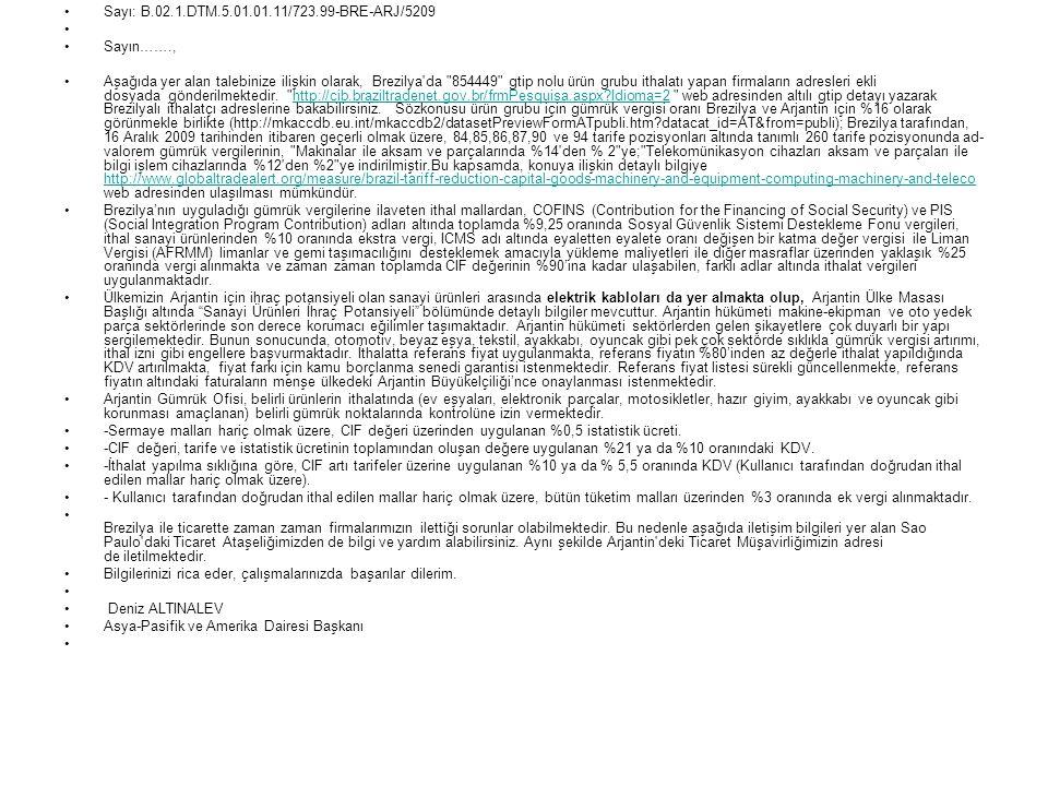 •Sayı: B.02.1.DTM.5.01.01.11/723.99-BRE-ARJ/5209 • •Sayın……., •Aşağıda yer alan talebinize ilişkin olarak, Brezilya'da