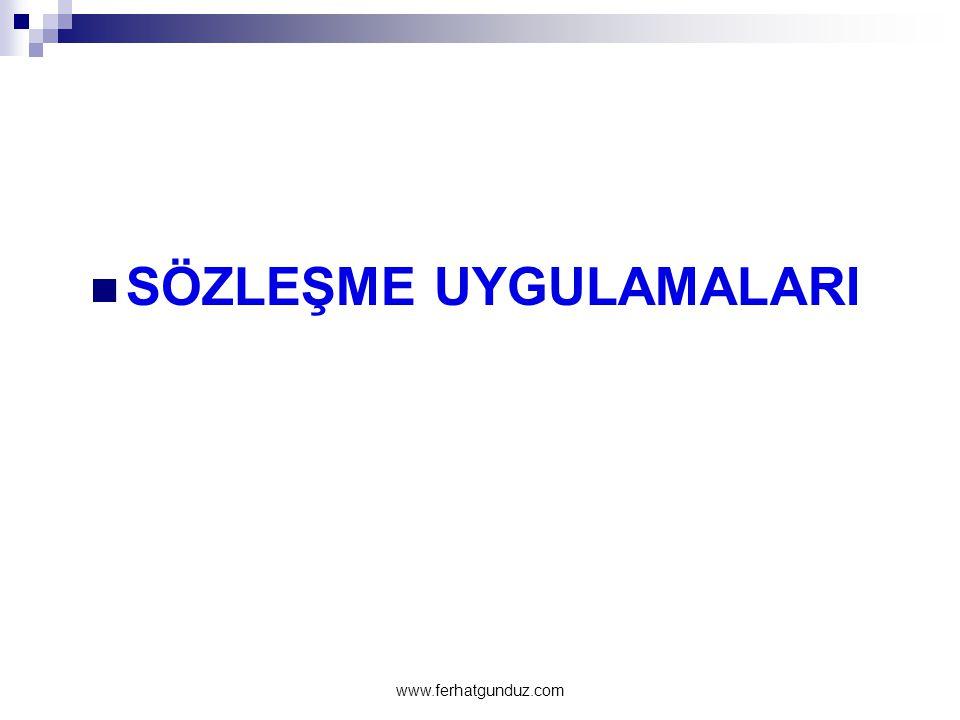  SÖZLEŞME UYGULAMALARI www.ferhatgunduz.com