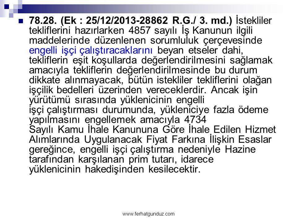  78.28. (Ek : 25/12/2013-28862 R.G./ 3. md.) İstekliler tekliflerini hazırlarken 4857 sayılı İş Kanunun ilgili maddelerinde düzenlenen sorumluluk çer