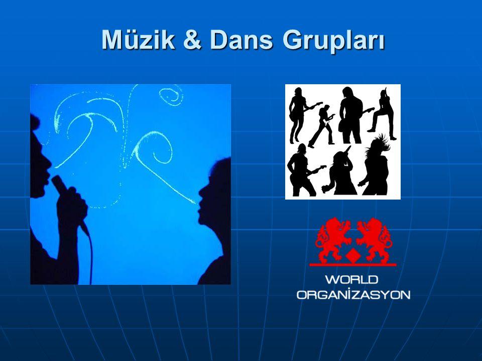Müzik & Dans Grupları Müzik & Dans Grupları