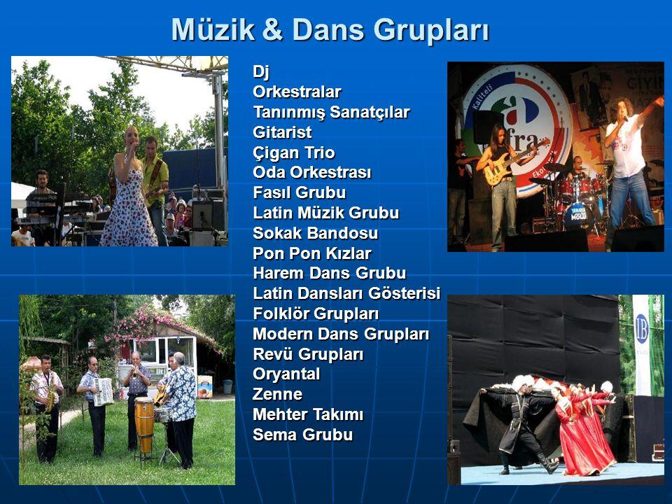 Müzik & Dans Grupları Müzik & Dans Grupları DjOrkestralar Tanınmış Sanatçılar Gitarist Çigan Trio Oda Orkestrası Fasıl Grubu Latin Müzik Grubu Sokak B