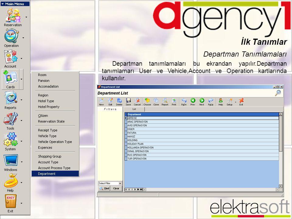 Departman Tanımlamaları Departman tanımlamaları bu ekrandan yapılır.Departman tanımlamarı User ve Vehicle,Account ve Operation kartlarında kullanılır.